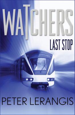 Watchers: Last Stop, Peter Lerangis
