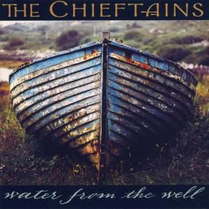 Water From The Well, The Chieftains