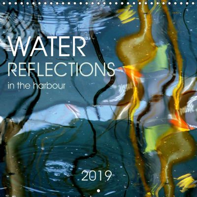 Water reflections in the harbour 2019 (Wall Calendar 2019 300 × 300 mm Square), Lucy M. Laube