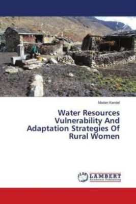 Water Resources Vulnerability And Adaptation Strategies Of Rural Women, Madan Kandel