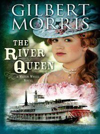 Water Wheel: River Queen, Gilbert Morris