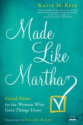 WaterBrook: Made Like Martha, Katie M. Reid