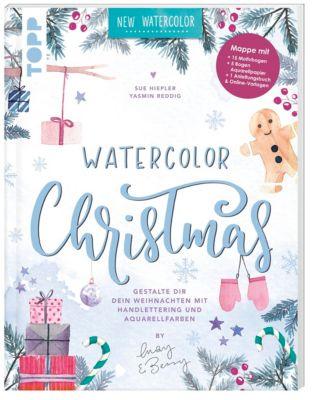 Watercolor Christmas. Gestalte dir dein Weihnachten mti Handlettering, Yasmin Reddig, Sue Hiepler