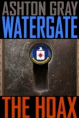 Watergate: The Hoax, Ashton Gray