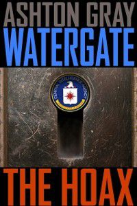 Watergate: The Hoax, Ashton Gray