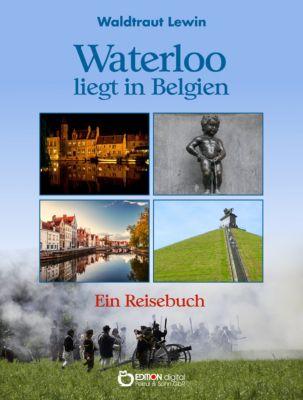 Waterloo liegt in Belgien, Waldtraut Lewin