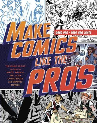 Watson-Guptill: Make Comics Like the Pros, Greg Pak, Fred van Lente