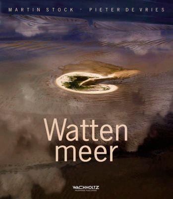 Wattenmeer, Martin Stock, Pieter de Vries