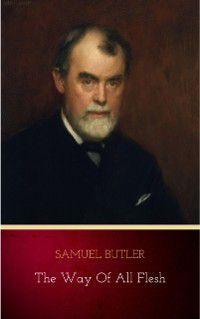 Way of All Flesh, Samuel Butler