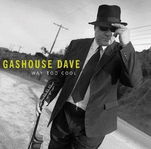 Way Too Cool, Gashouse Dave