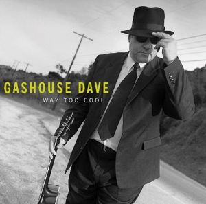 Way Too Cool, Gashouse Dave