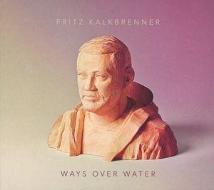 Ways Over Water (Deluxe Edition), Fritz Kalkbrenner