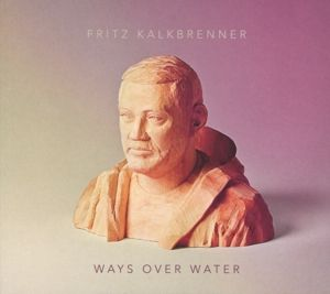 Ways Over Water (Deluxe Edition), Fritz Kalkbrenner