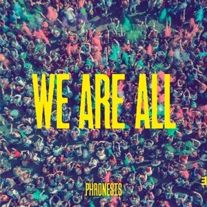 We Are All, Phronesis