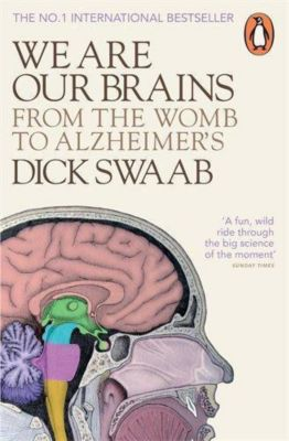 We Are Our Brains, Dick Swaab
