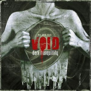 We Are The Void, Dark Tranquillity