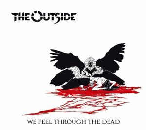 We Feel Through The Dead, The Outside