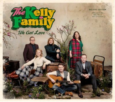 We Got Love (Exklusive Deluxe Edition inkl. Sticker), The Kelly Family