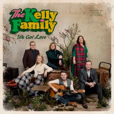 We Got Love (Exklusive Edition inkl. Sticker), The Kelly Family