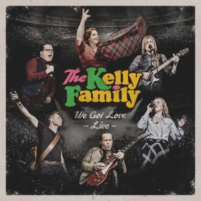 We Got Love - Live (2 CDs + 2 DVDs), The Kelly Family