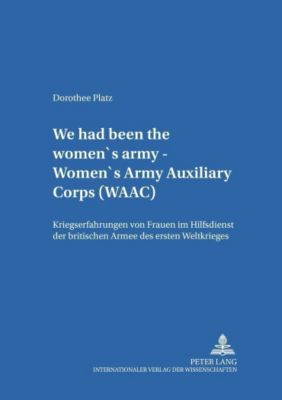 We had been the women's army - Women's Army Auxiliary Corps (WAAC), Dorothee Platz