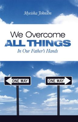 We Overcome All Things, Myeisha Johnson
