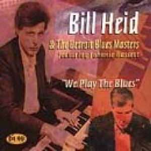 We Play The Blues, Bill & The Detroit Blues Masters Heid