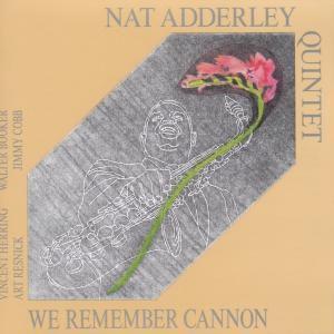 We Remember Cannon, Nat Quintet Adderley