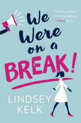 We Were On A Break!, Lindsey Kelk