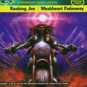 Weakheart Fade Away, Ranking Joe