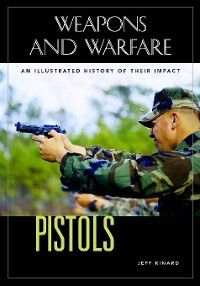 Weapons and Warfare: Pistols, Jeff Kinard