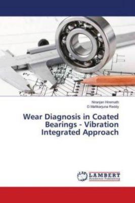 Wear Diagnosis in Coated Bearings - Vibration Integrated Approach, Niranjan Hiremath, D.Mallikarjuna Reddy