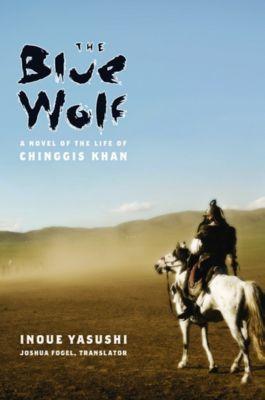 Weatherhead Books on Asia: The Blue Wolf, Inoue Yasushi