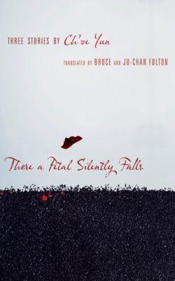 Weatherhead Books on Asia: There a Petal Silently Falls, Ch'oe Yun