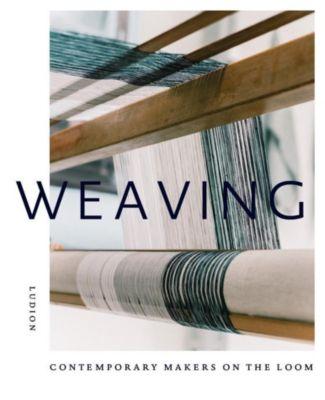 Weaving: Contemporary Makers on the Loom, Katie Treggiden