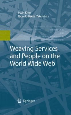 Weaving Services and People on the World Wide Web