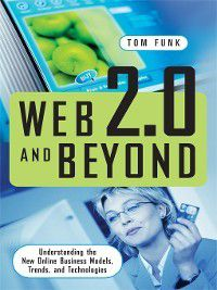 Web 2.0 and Beyond, Tom Funk