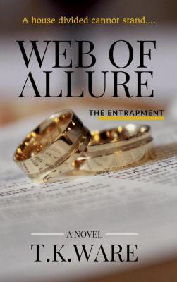 Web of Allure: The Entrapment, T.K.Ware