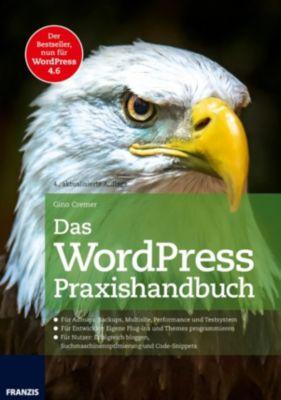 Web Programmierung: Das WordPress Praxishandbuch, Gino Cremer