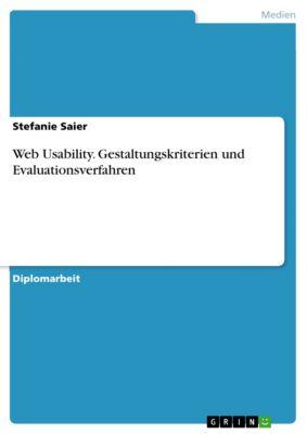 Web Usability. Gestaltungskriterien und Evaluationsverfahren, Stefanie Saier