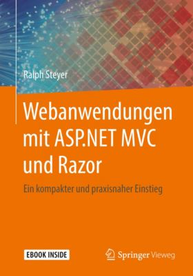 Webanwendungen mit ASP.NET MVC und Razor, Ralph Steyer