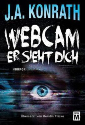 Webcam - Er sieht dich - J. A. Konrath |