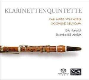 Weber/Neukomm: Klarinettenquintette, Hoeprich, Les Adieux