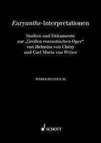 Weber-Studien: .10 Euryanthe-Interpretationen
