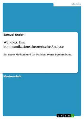 Weblogs. Eine kommunikationstheoretische Analyse, Samuel Enderli