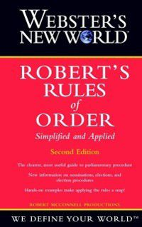 Webster's New World Robert's Rules of Order Simplified and Applied, Robert McConnell Productions
