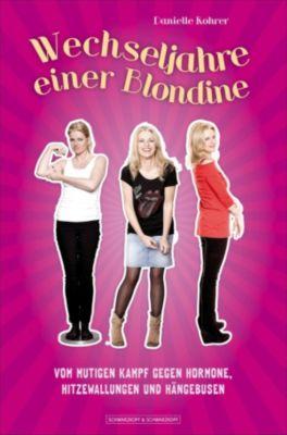Wechseljahre einer Blondine, Danielle Rohrer