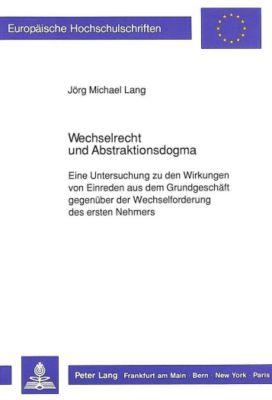 Wechselrecht und Abstraktionsdogma, Jörg Michael Lang