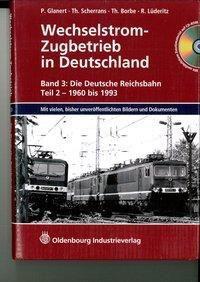 Wechselstrom-Zugbetrieb in Deutschland - Peter Glanert |