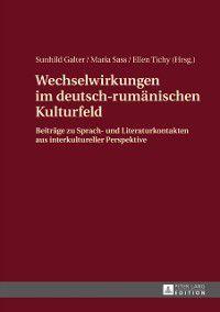 Wechselwirkungen im deutsch-rumaenischen Kulturfeld